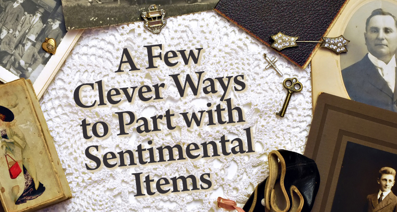 A Few Clever Ways To Part With Sentimental Items The